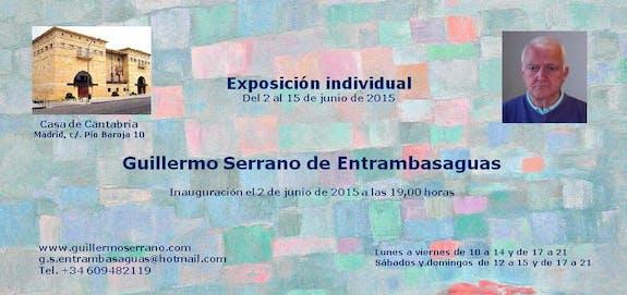 Exposición individual de Guillermo Serrano de Entrambasaguas