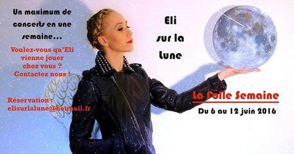 Eli sur la lune chante ses composition de Chanson Française