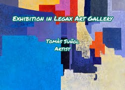 Exhibition in Legax Art Gallery of Tomas Suñol (abstract painter). * 23 Mayo 2